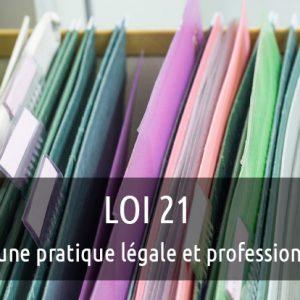 Loi 21 – Pour Une Pratique Légale Et Professionnelle